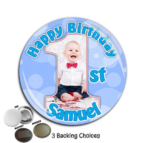 Large 75mm Personalised Boys 1st First Happy Birthday PHOTO Badge N46